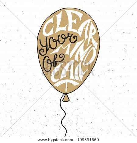 Clear Your Mind Of Can't In Balloon In Golden Color On Vintage Background