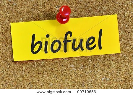 Biofuel Word On Yellow Notepaper With Cork Background