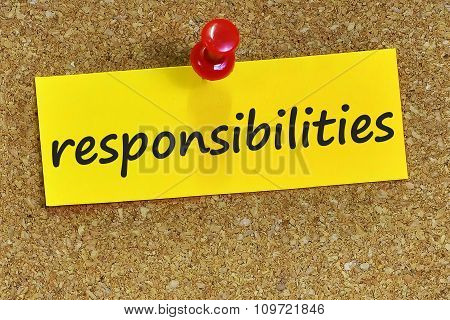Responsibilities Word On Yellow Notepaper With Cork Background