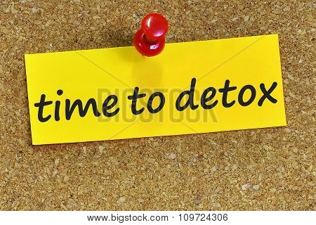 Time To Detox Word On Yellow Notepaper With Cork Background