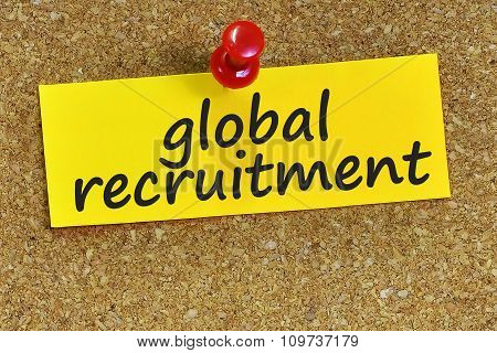 Global Recruitment Word On Yellow Notepaper With Cork Background