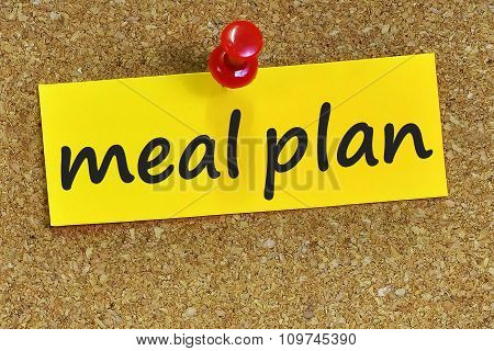Meal Plan Word On Yellow Notepaper With Cork Background