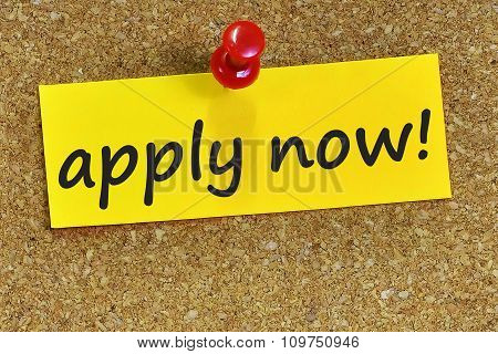 Apply Now! Word On Yellow Notepaper With Cork Background