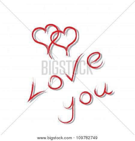 Inscription Love You And Two Drawn Hearts. Vector Illustration.