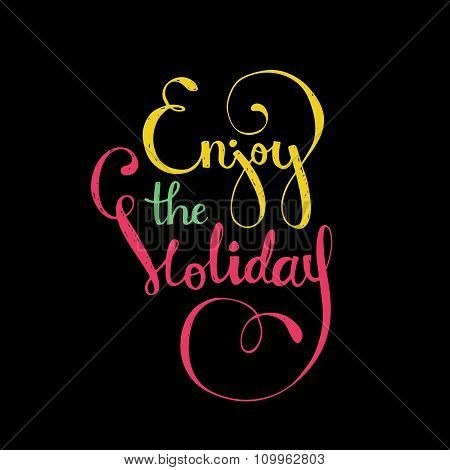Enjoy The Holiday