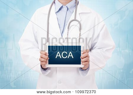 Doctor holding a tablet pc with ACA (or AFFORDABLE CARE ACT) sign on blue background