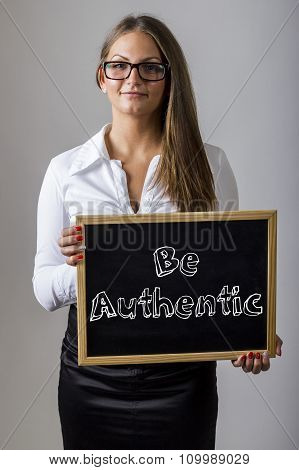 Be Authentic - Young Businesswoman Holding Chalkboard With Text