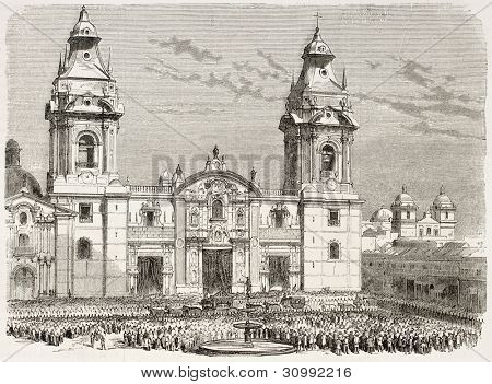 Cathedral of Lima old view, Peru (funeral procession of President Miguel San-Roman). After photo of Maunoury, published on L'Illustration, Journal Universel, Paris, 1863