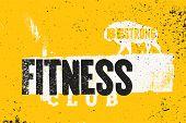 Fitness Club Typographic Vintage Grunge Poster Design. Retro Vector Illustration. poster