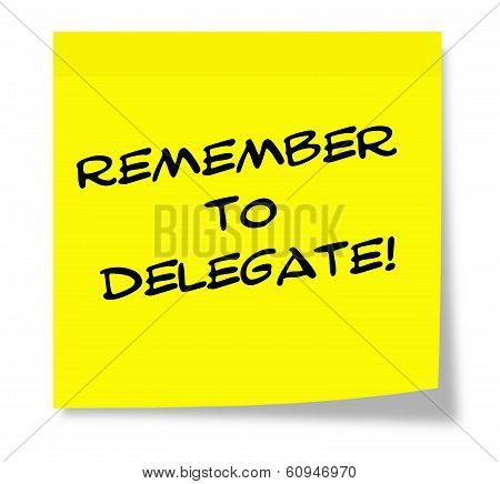 Remember To Delegate