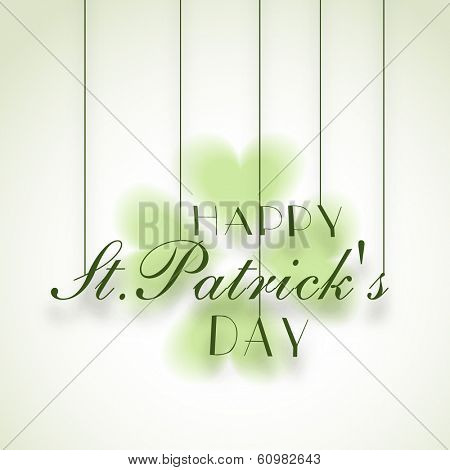 Happy St. Patrick's Day celebrations concept with stylish hanging text on clover leave decorated green background.