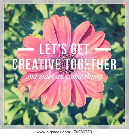 Inspirational Typographic Quote - Let's get creative together