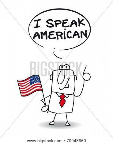 I speak american. This businessman speak american
