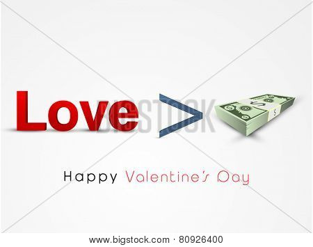 Happy Valentines Day celebration with red text Love and bundle of dollar on grey background.