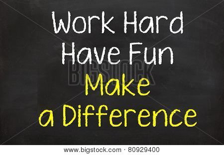 Work Hard and Make a Difference