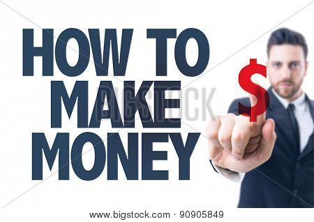 Business man pointing the text: How to Make Money