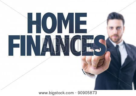 Business man pointing the text: Home Finances