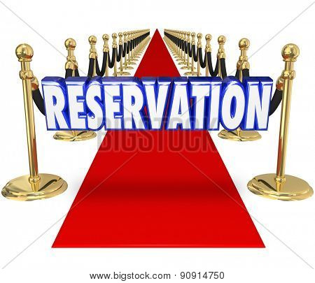 Reservation word in blue 3d letters on a red carpet to illustrate having arrangement for exclusive access or entry to an upscale restaurant or club