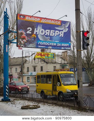 Makeevka, Ukraine - January, 23, 2015: Billboard, Remaining After The Elections With A Call For Peac