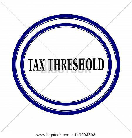 Tax Threshold Black Stamp Text On White