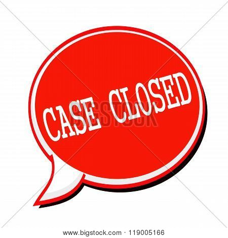Case Closed White Stamp Text On Red Speech Bubble