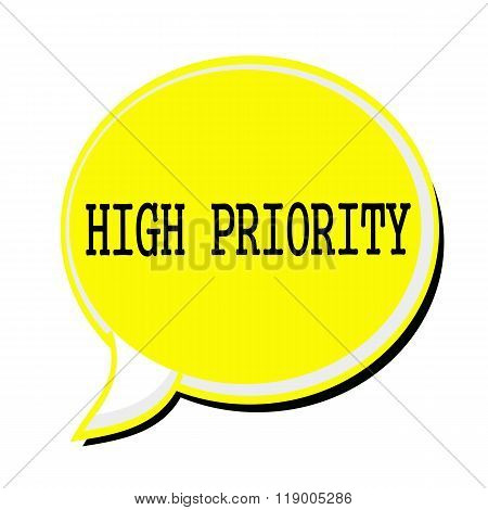 High Priority Black Stamp Text On Yellow Speech Bubble