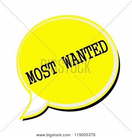Most Wanted Black Stamp Text On Yellow Speech Bubble