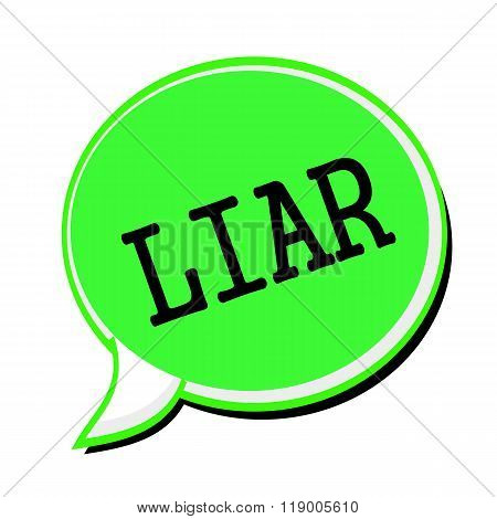 Liar Black Stamp Text On Green Speech Bubble
