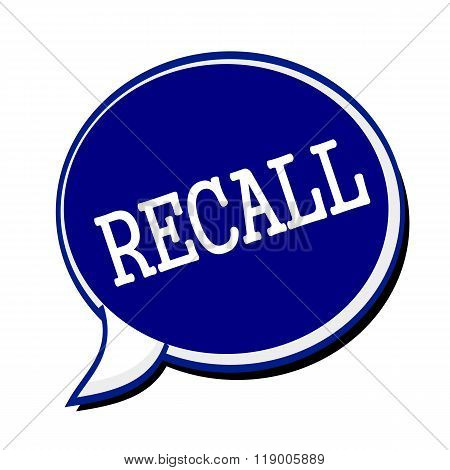 Recall White Stamp Text On Blueblack Speech Bubble