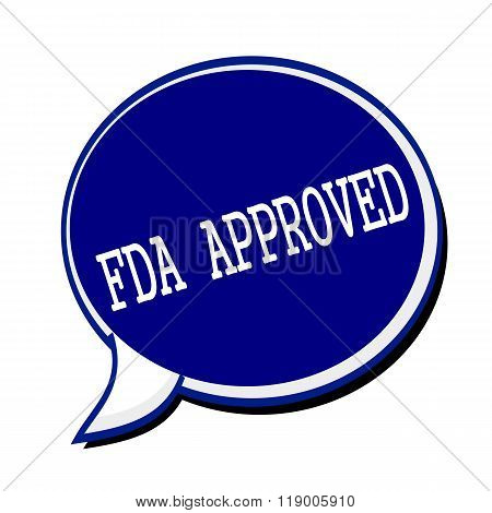 Fda Approved White Stamp Text On Blueblack Speech Bubble