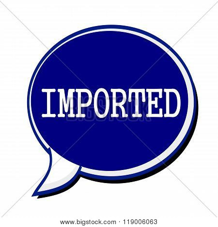 Imported White Stamp Text On Blueblack Speech Bubble