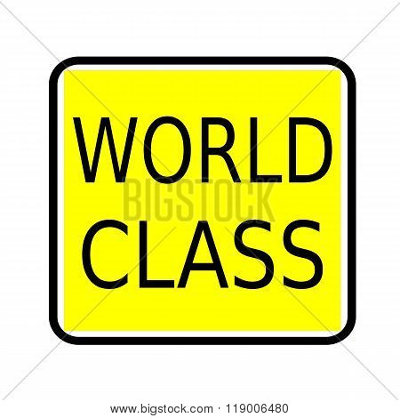 World Class Black Stamp Text On Yellow Background