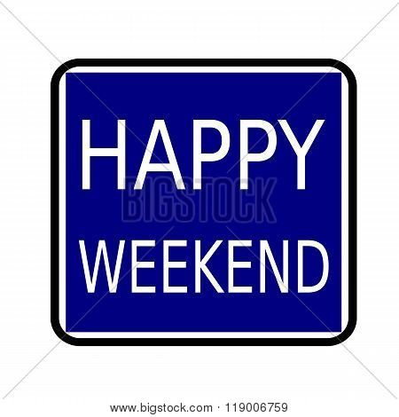 Happy Weekend White Stamp Text On Buleblack Background