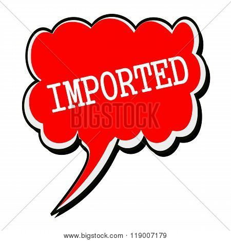 Imported White Stamp Text On Red Speech Bubble