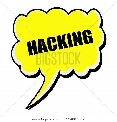 Hacking Black Stamp Text On Yellow Speech Bubble