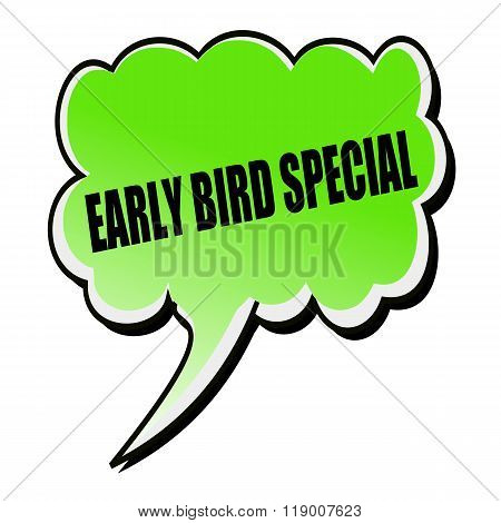 Early Bird Special Black Stamp Text On Green Speech Bubble