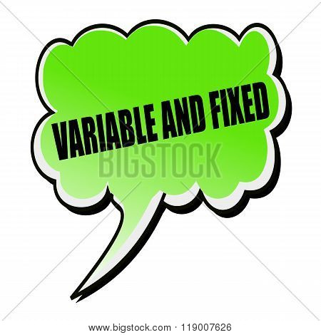 Variable And Fixed Black Stamp Text On Green Speech Bubble