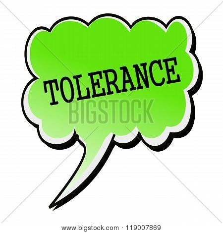 Tolerance Black Stamp Text On Green Speech Bubble