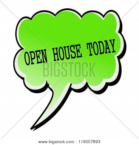 Open House Today Black Stamp Text On Green Speech Bubble