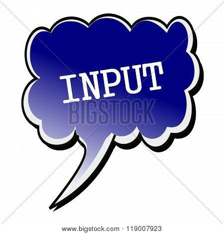 Input White Stamp Text On Blueblack Speech Bubble