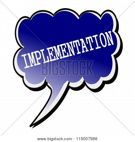 Implementation White Stamp Text On Blueblack Speech Bubble