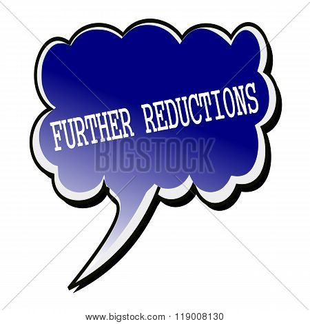 Further Reductions White Stamp Text On Blueblack Speech Bubble