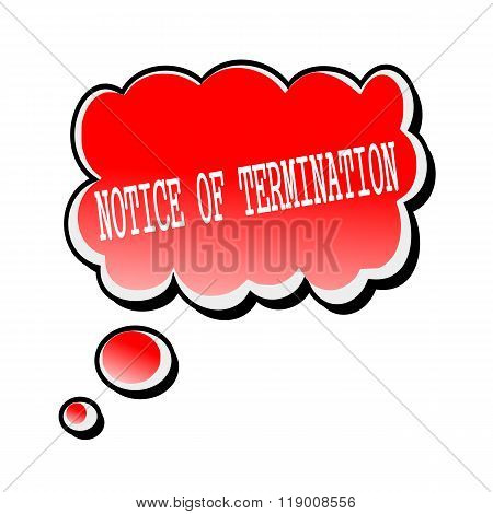 Notice Of Termination White Stamp Text On Red Speech Bubble