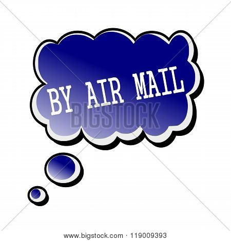 By Air Mail White Stamp Text On Blueblack Speech Bubble