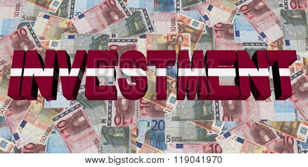 Investment text with Latvian flag on Euros illustration