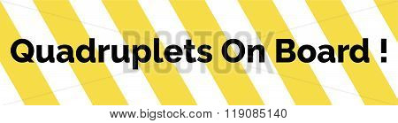 Yellow And White Striped Warning Bumper Sticker With Warning Quadruplets On Board