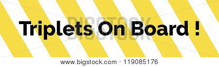 Yellow And White Striped Warning Bumper Sticker With Warning Triplets On Board