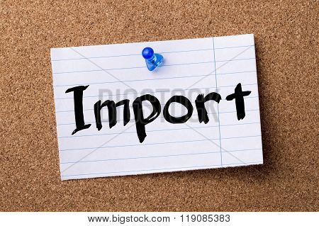 Import  - Teared Note Paper Pinned On Bulletin Board
