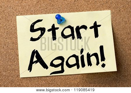 Start Again!  - Adhesive Label Pinned On Bulletin Board
