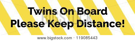 Yellow And White Striped Warning Bumper Sticker With Warning Twins Keep Distance